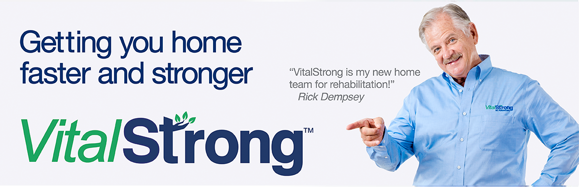 VitalStrong: Getting you home faster and stronger.